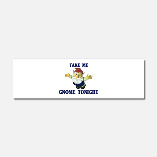 Take Me Gnome Tonight Car Magnet 10 x 3