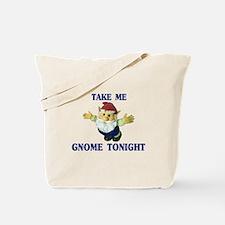 Take Me Gnome Tonight Tote Bag