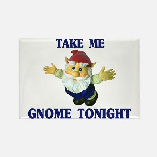 Take Me Gnome Tonight Rectangle Magnet