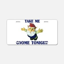 Take Me Gnome Tonight Aluminum License Plate