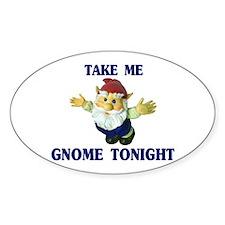 Take Me Gnome Tonight Decal