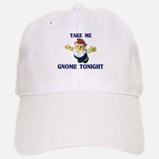 Take Me Gnome Tonight Baseball Baseball Cap