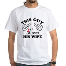 this guy loves his wife Shirt