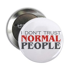 I Don't Trust Normal People Button