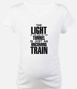 Light at the End of the Tunne Shirt