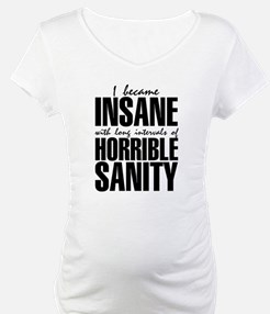 I Became Insane Shirt