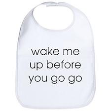 Wake Me Up Bib