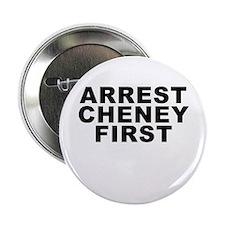 Arrest Cheney First Button