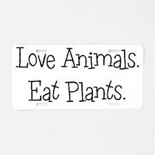 Love Animals Eat Plants Aluminum License Plate