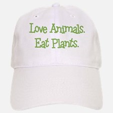 Love Animals Eat Plants Baseball Baseball Cap