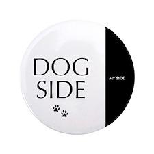 "dog side 8 black white 3.5"" Button"