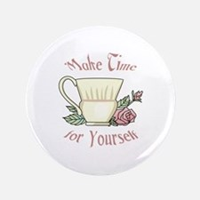 "Make Time For Yourself 3.5"" Button"