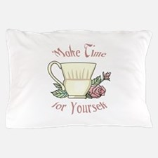 Make Time For Yourself Pillow Case