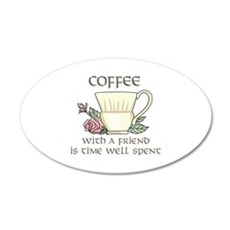 Coffee With A Friend Is Time Well Spent Wall Decal