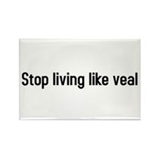 stop living like veal Rectangle Magnet
