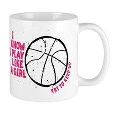 Play Basketball Like a Girl Mug