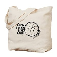 Play Basketball Like a Girl Tote Bag