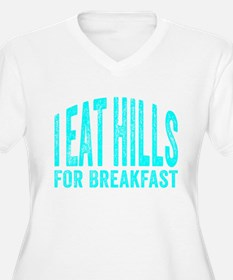 Eat Hills for Breakfast Plus Size T-Shirt