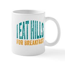 Eat Hills for Breakfast Mugs
