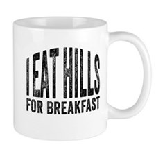 Eat Hills for Breakfast Mugs