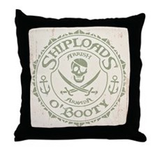 Shiploads O'Booty Throw Pillow