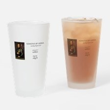 st. ignatius of loyola, patron sain Drinking Glass