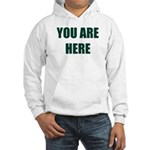YOU ARE HERE Hooded Sweatshirt