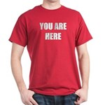 YOU ARE HERE Dark T-Shirt