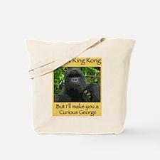 I'm Not King Kong Tote Bag