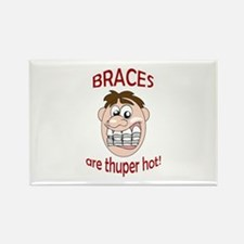 BRACES ARE HOT Magnets