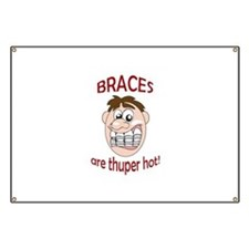 BRACES ARE HOT Banner