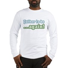 Father to be Again Long Sleeve T-Shirt