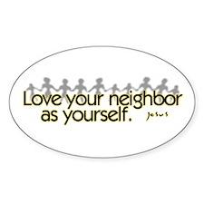 Love Your Neighbor Oval Decal