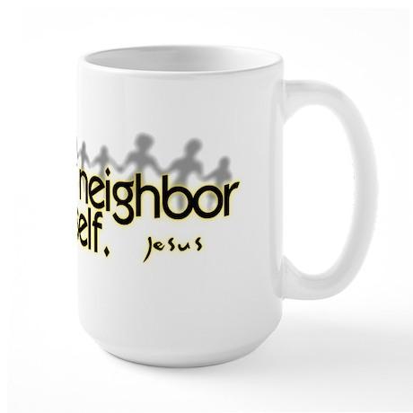 Love Your Neighbor Large Mug