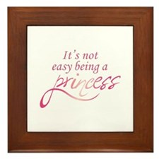 BEING A PRINCESS Framed Tile