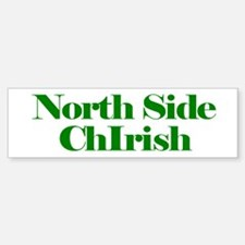 North Side ChIrish Bumper Bumper Bumper Sticker