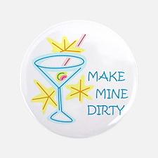 "Make Mine Dirty 3.5"" Button"