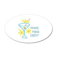 Make Mine Dirty Wall Decal