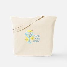 Make Mine Dirty Tote Bag