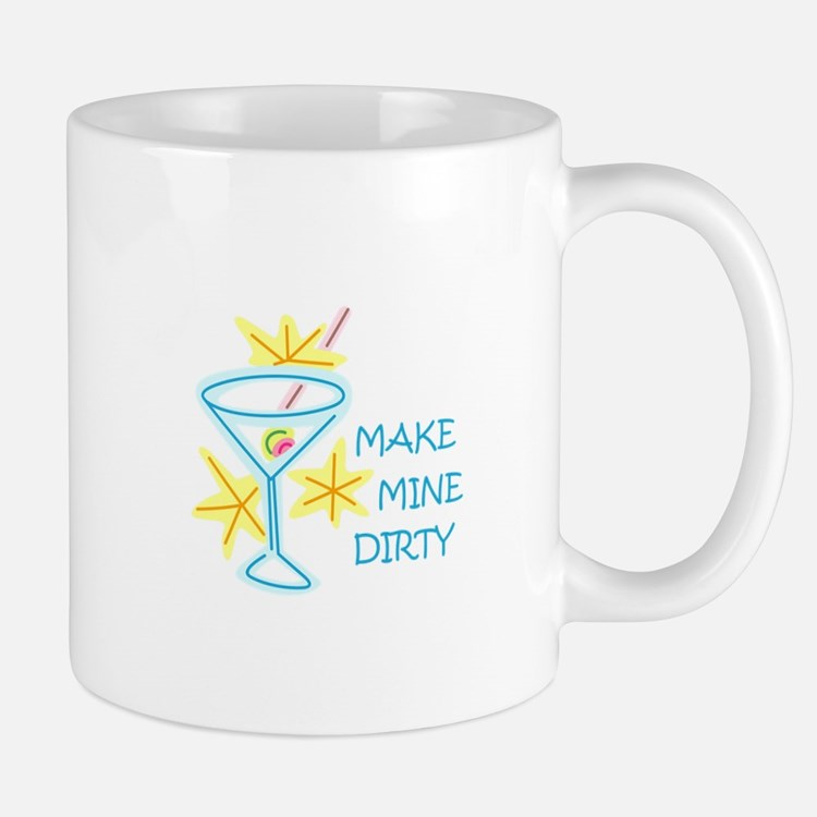 Make Mine Dirty Mugs