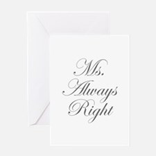 Ms Always Right-Edw gray Greeting Cards