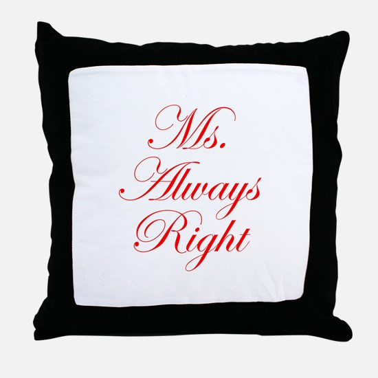 Ms Always Right-Edw red Throw Pillow