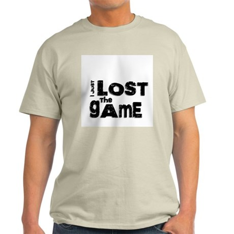 I Just Lost The Game Light T-Shirt