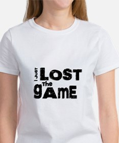 I Just Lost The Game Women's T-Shirt