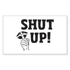 Shut Up Decal