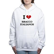 I love Bracco Italianos Women's Hooded Sweatshirt