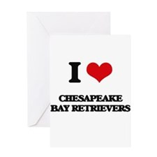 I love Chesapeake Bay Retrievers Greeting Cards