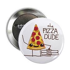 "The Pizza Dude 2.25"" Button"