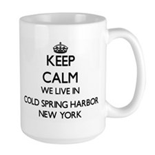 Keep calm we live in Cold Spring Harbor New Y Mugs