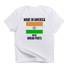 Made In America With Indian Parts Infant T-Shirt